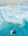 Don't be Anxious for Nothing: Relax and Regain Composure by Healing from Gods Cover Image