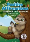 Positive Affirmations Workbook and Activities: Companion Workbook to Sloan the Sloth Loves Being Different. For Boys and Girls, Ages 7-11 Cover Image