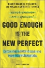 Good Enough Is the New Perfect: Ditch the Worry and Love the Mom You Already Are Cover Image