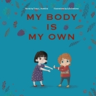My Body Is My Own: Learning Consent, Respect, and Responsibility Cover Image
