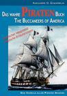 Das wahre Piraten Buch - The Buccaneers of America: [oder: The Pirates of Panama; zweisprachige Ausgabe] Cover Image