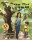 Mama, I Want to See God (Families Growing in Faith) Cover Image