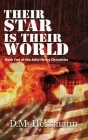 Their Star Is Their World: Book Two of the John Henry Chronicles Cover Image