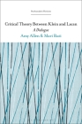 Critical Theory Between Klein and Lacan: A Dialogue (Psychoanalytic Horizons) Cover Image