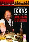 Icons of American Cooking (Greenwood Icons) Cover Image