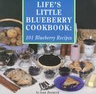 Life's Little Blueberry Cookbook: 101 Blueberry Recipes Cover Image