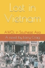 Lost in Vietnam: AWOL in Southeast Asia Cover Image