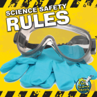 Science Safety Rules (My Science Library: Level C) Cover Image