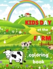 Kids Day at the Farm: Coloring Book for Kids Ages 4-8 - Fun Educational Pages with Children Helping at the Farm and Farmyard Animals: Ponies Cover Image