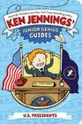 U.S. Presidents (Ken Jennings' Junior Genius Guides) Cover Image