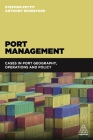 Port Management: Cases in Port Geography, Operations and Policy Cover Image