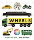 Wheels: Cars, Cogs, Carousels, and Other Things That Spin Cover Image