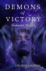 Demons of Victory: Shamanic Magick Cover Image