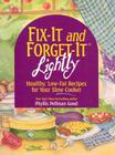 Fix-It and Forget-It Lightly: Healthy Low-Fat Recipes for Your Slow Cooker Cover Image