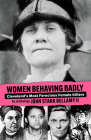 Women Behaving Badly: Cleveland's Most Ferocious Female Killers: An Anthology Cover Image