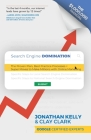 Search Engine Domination: The Proven Plan, Best Practice Processes + Super Moves to Make Millions with Online Marketing Cover Image