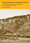Social Constellations and Settlement Practice: The Archaeology of Non-urban Complexity in Southeastern Burkina Faso (Yale University Publications in Anthropology #96) Cover Image