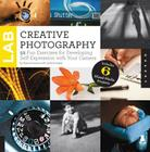 Creative Photography Lab: 52 Fun Exercises for Developing Self-Expression with your Camera.  Includes 6 Mixed-Media Projects (Lab Series) Cover Image