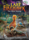 The Silver Swamp: A Branches Book (The Last Firehawk #8) Cover Image
