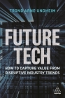 Future Tech: How to Capture Value from Disruptive Industry Trends Cover Image