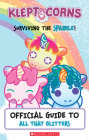 Surviving the Sparkle! An Official Guide to All That Glitters (KleptoCorns) Cover Image