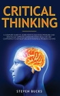 Critical Thinking: A Complete Guide to Learn How to Solve Big Problems and Drastically Improve Communication Skills and Self Confidence t Cover Image