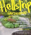 Hellstrip Gardening: Create a Paradise between the Sidewalk and the Curb Cover Image