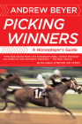 Picking Winners: A Horseplayer's Guide Cover Image