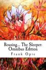 Rousing... The Sleeper: Omnibus Edition: Environmental values-building for awakening sleepers and their mentors, teachers and youth leaders. O Cover Image