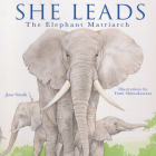 She Leads: The Elephant Matriarch Cover Image