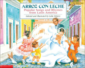 Arroz Con Leche: Popular Songs and Rhymes from Latin America (Blue Ribbon Book) Cover Image