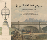 The Central Park: Original Designs for New York's Greatest Treasure Cover Image