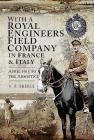 With a Royal Engineers Field Company in France and Italy: April 1915 to the Armistice Cover Image