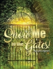 SHOW Me TO THE GATES Cover Image
