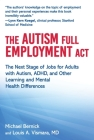 The Autism Full Employment Act: The Next Stage of Jobs for Adults with Autism, ADHD, and Other Learning and Mental Health Differences Cover Image