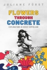 Flowers Through Concrete: Explorations in Soviet Hippieland Cover Image