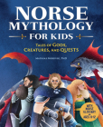 Norse Mythology for Kids: Tales of Gods, Creatures, and Quests Cover Image