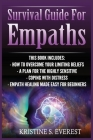 Survival Guide For Empaths: How To Overcome Your Limiting Beliefs, A Plan For The Highly Sensitive, Coping With Destress, Empath Healing Made Easy Cover Image