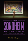 Stephen Sondheim and the Reinvention of the American Musical Cover Image