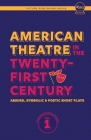 American Theatre in the Twenty-First Century: Absurd, Symbolic & Poetic Short Plays Cover Image