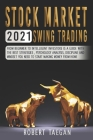Stock Market 2021 - Swing Trading: From beginner to intelligent investors is a guide with the best strategies, psychology analysis, discipline and min Cover Image