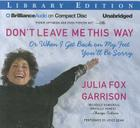 Don't Leave Me This Way: Or When I Get Back on My Feet You'll Be Sorry Cover Image