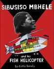 Sibusiso Mbhele and His Fish Helicopter Cover Image