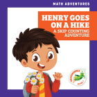 Henry Goes on a Hike: A Skip Counting Adventure (Math Adventures) Cover Image