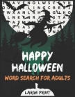 Happy Halloween Word Search for Adults Large Print: Word Search books for Adults Large Print,120 Halloween Word Search Puzzle Book for Adult with Solu Cover Image