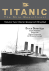 Titanic the Ship Magnificent Vol 2: Interior Design & Fitting Out Cover Image