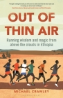 Out of Thin Air: Running Wisdom and Magic from Above the Clouds in Ethiopia Cover Image