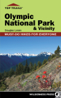 Top Trails: Olympic National Park & Vicinity (Top Trails: Must-Do Hikes) Cover Image