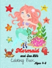Mermaid and Sea Life: Cute and Unique Coloring Pages for Kids ages 4-8, Activity Book with Cute Mermaid. Cover Image