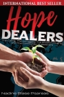 Hope Dealers: The Calling, The Struggles, The Breakthroughs and The Community of Believers Cover Image